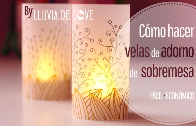 Tutorial c mo decorar tu mesa en navidad lluvia de love - Farolillos para velas ...