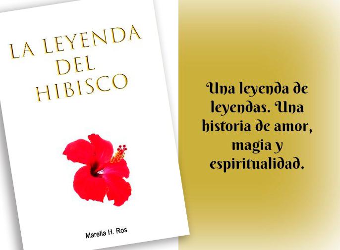 La leyenda del hibisco de Marelia h. Ros